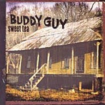 Guy, Buddy: Sweet Tea